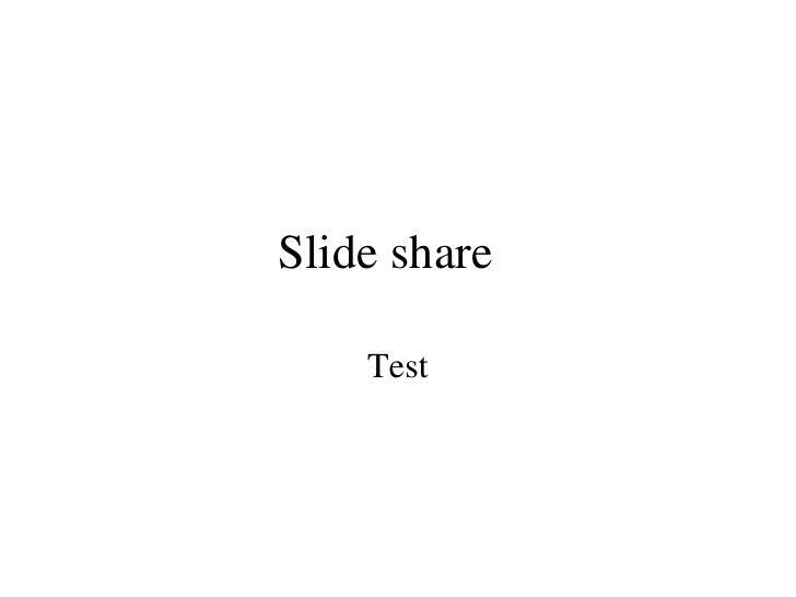 Slide share Test