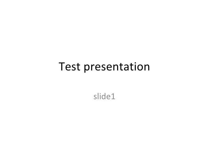 Test presentation slide1