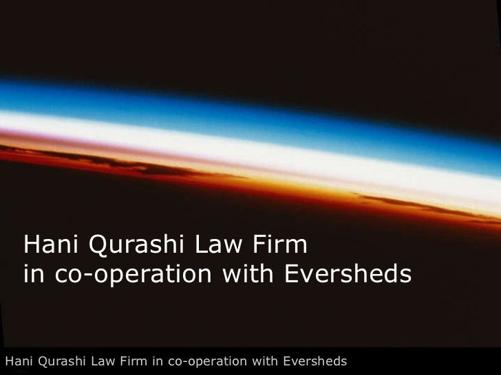 Hani Qurashi Law Firm  in co-operation with Eversheds Hani Qurashi Law Firm in co-operation with Eversheds