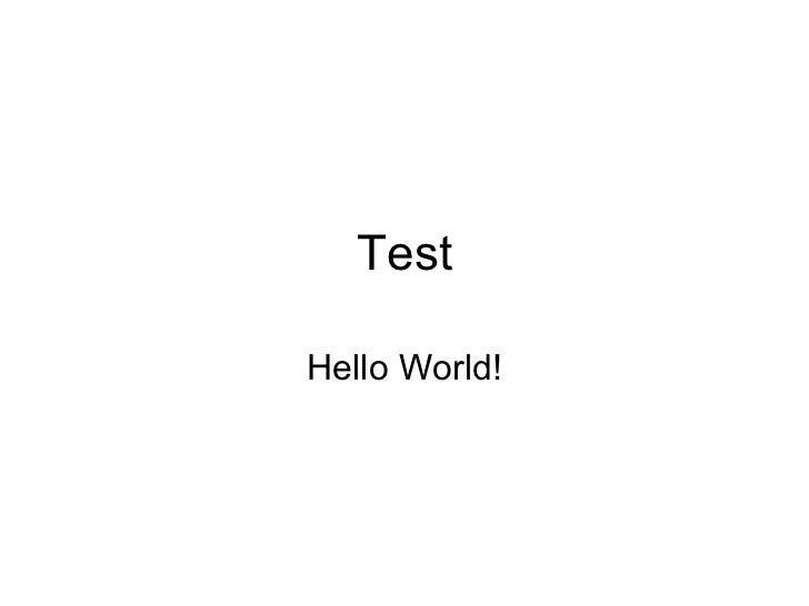 Test Hello World!