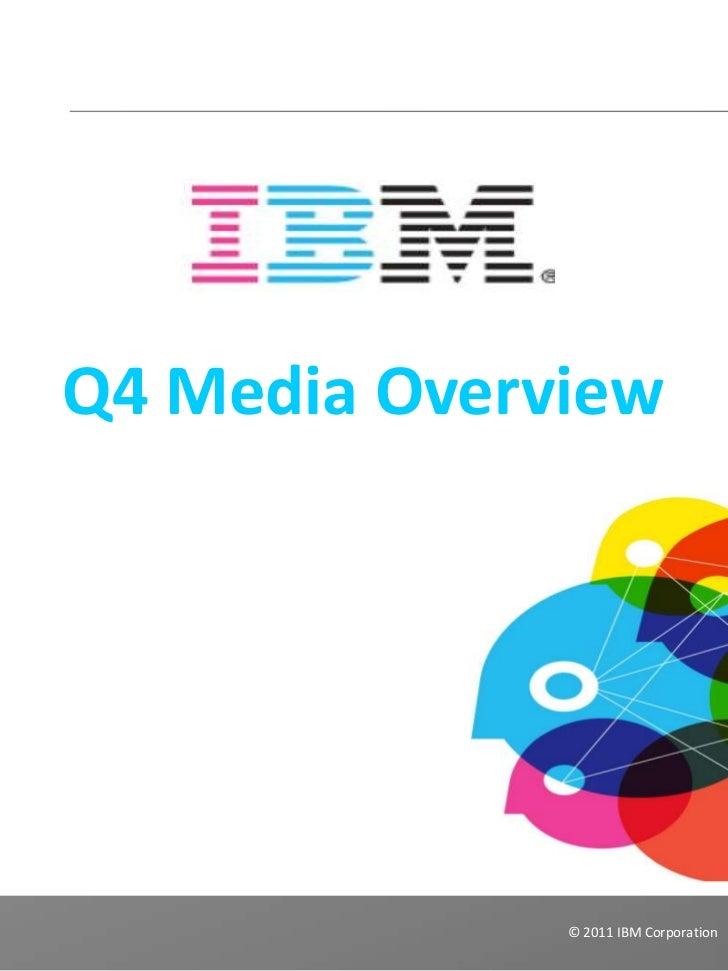 Q4 Media Overview              © 2011 IBM Corporation