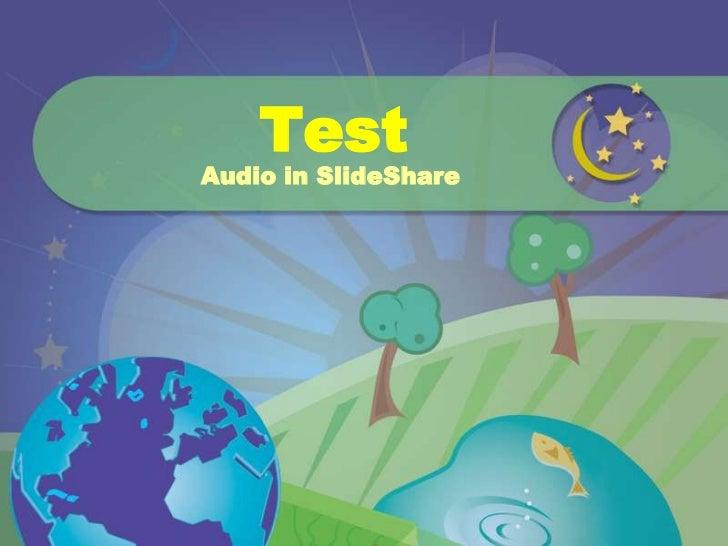 TestAudio in SlideShare