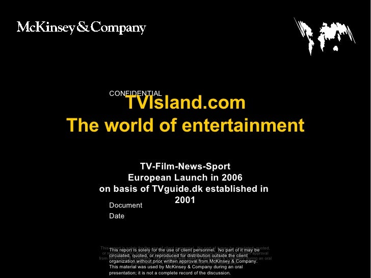 TVIsland.com The world of entertainment This report is solely for the use of client personnel.  No part of it may be circu...