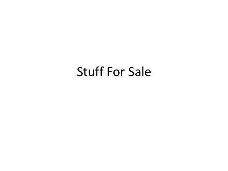 Stuff For Sale