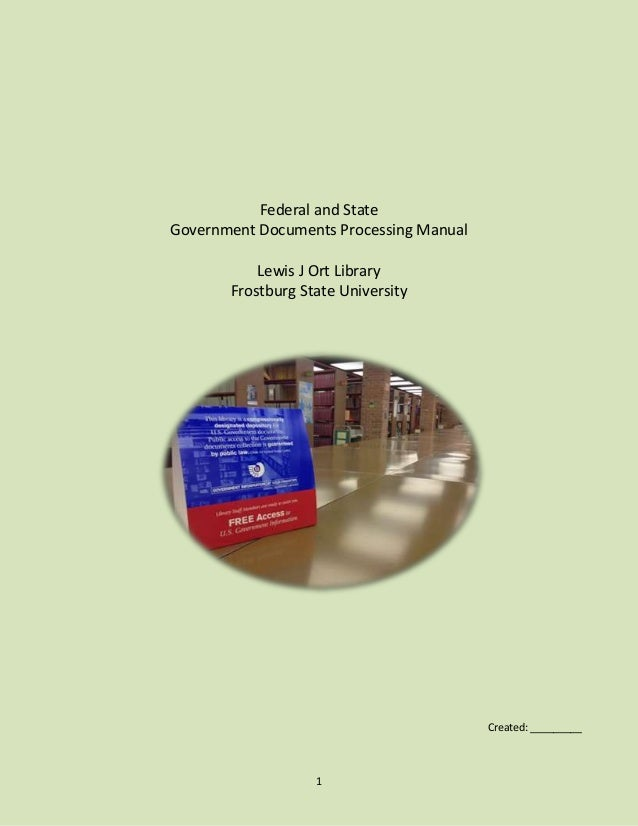 Federal and State Government Documents Processing Manual Lewis J Ort Library Frostburg State University  Created: ________...