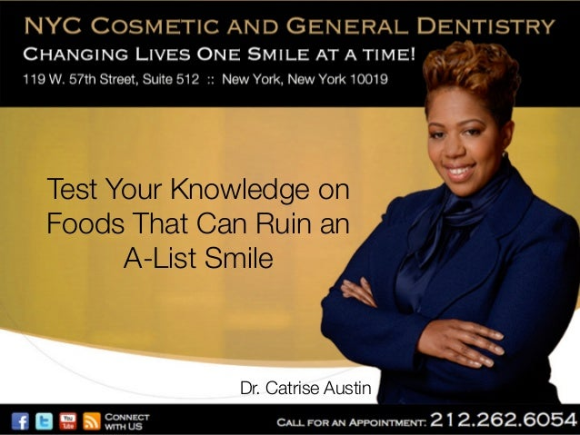 Test Your Knowledge on Foods That Can Ruin an! A-List Smile   Dr. Catrise Austin