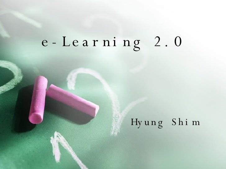 e-Learning 2.0 Hyung Shim
