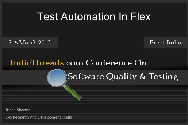 Test Automation In Flex     Richa Sharma SAS Research And Development (India)