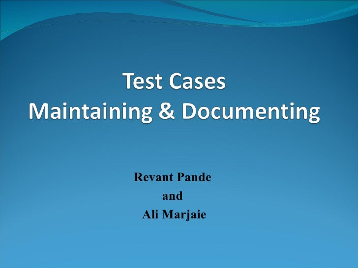 Test Cases Maintaining & Documenting