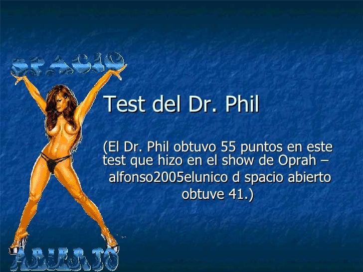 Test del Dr. Phil (El Dr. Phil obtuvo 55 puntos en este test que hizo en el show de Oprah –  alfonso2005elunico d spacio a...