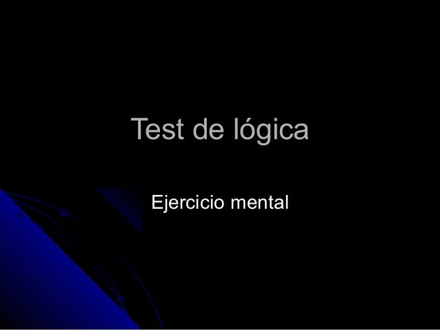 Test de lógicaTest de lógica Ejercicio mentalEjercicio mental