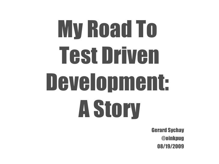 My Road To Test Driven Development