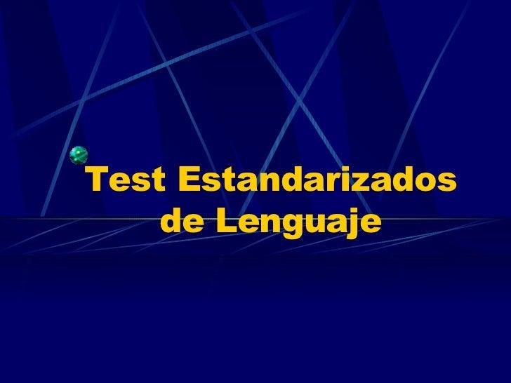 Test Estandarizados de Lenguaje