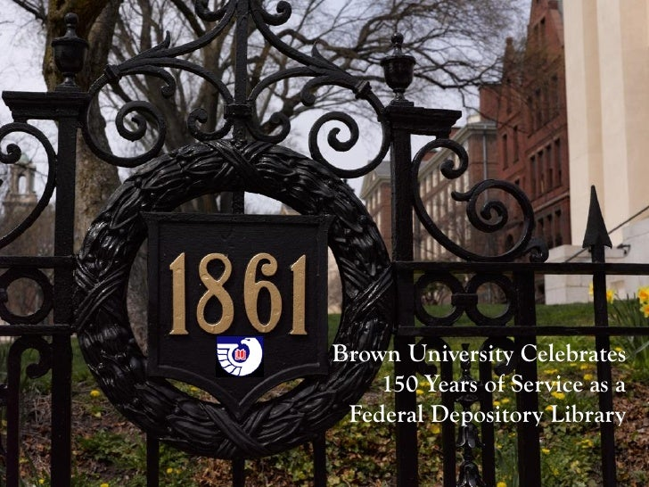 Brown University Celebrates    150 Years of Service as a Federal Depository Library