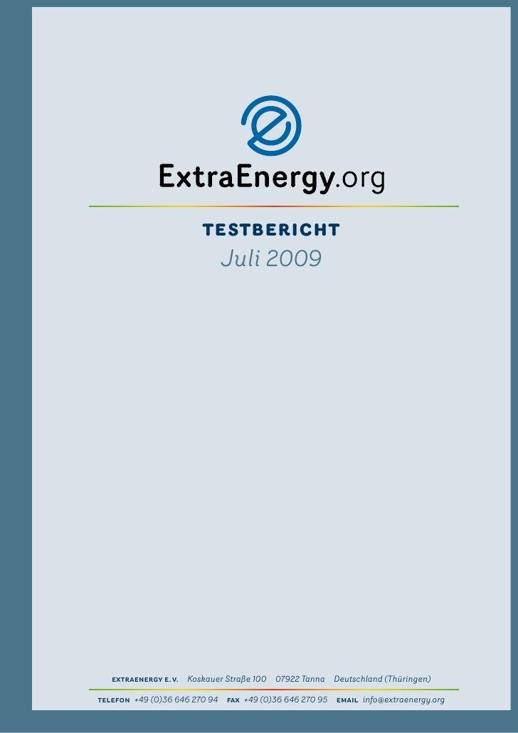 TesTberichT                          Juli 2009        ExtraEnErgy E.V.Koskauer Straße 10007922 TannaDeutschland (Thüri...