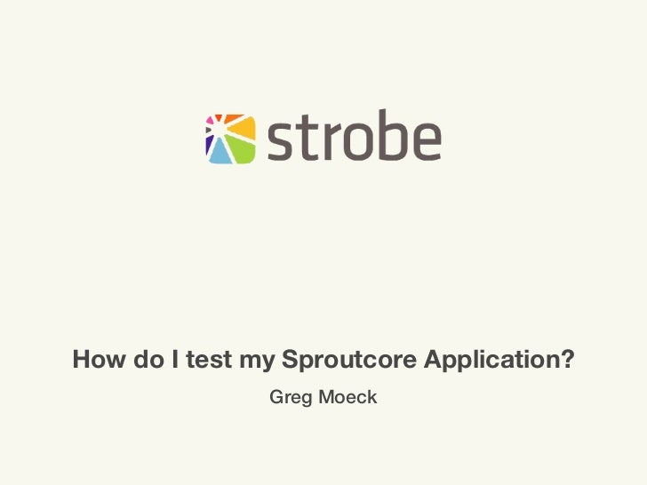 Testing Your Sproutcore Presentation