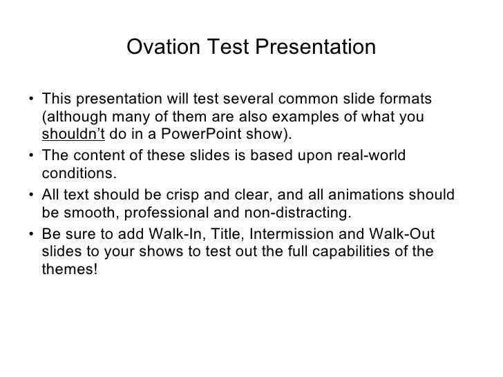 Ovation Test Presentation <ul><li>This presentation will test several common slide formats (although many of them are also...