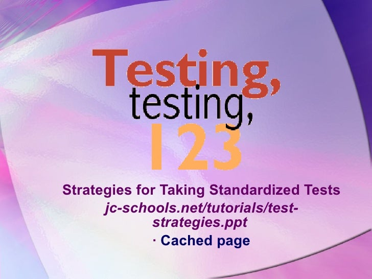 Strategies for Taking Standardized Tests jc-schools.net/tutorials/test-strategies.ppt    ·  Cached page
