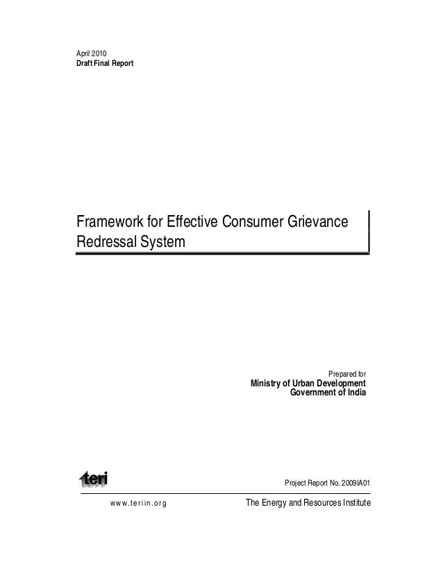 April 2010Draft Final ReportFramework for Effective Consumer GrievanceRedressal SystemPrepared forMinistry of Urban Develo...
