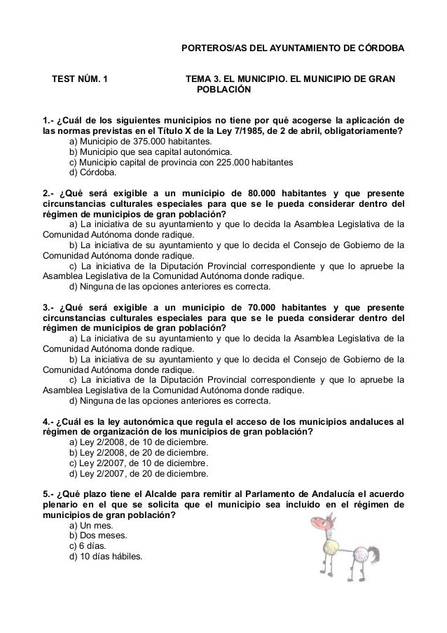 PORTEROS/AS DEL AYUNTAMIENTO DE CÓRDOBA TEST NÚM. 1  TEMA 3. EL MUNICIPIO. EL MUNICIPIO DE GRAN POBLACIÓN  1.- ¿Cuál de lo...