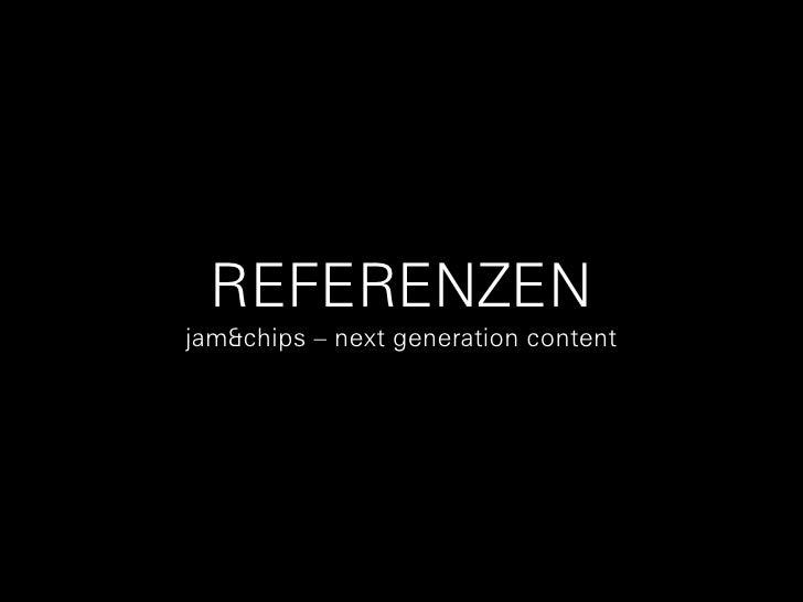REFERENZEN jam&chips – next generation content