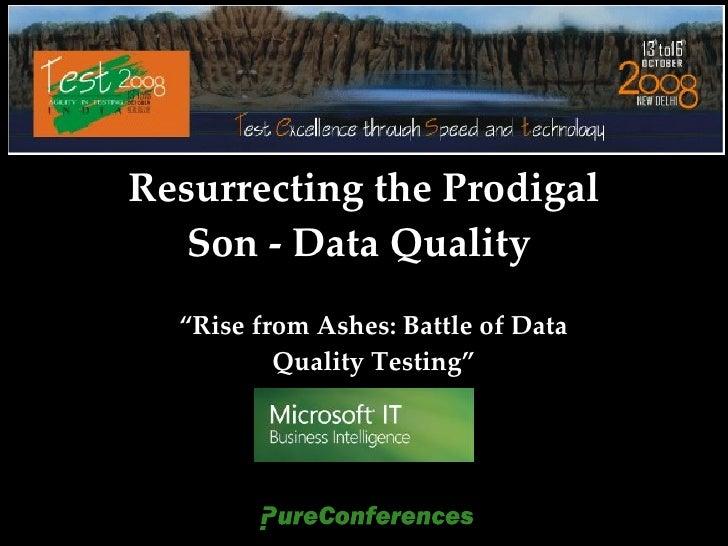 Test2008   Resurrecting The Prodigal Son   Data Quality  (http://www.geektester.blogspot.com)