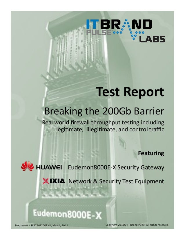 Test Report Breaking the 200Gb Barrier Real world firewall throughput testing including legitimate, illegitimate, and cont...