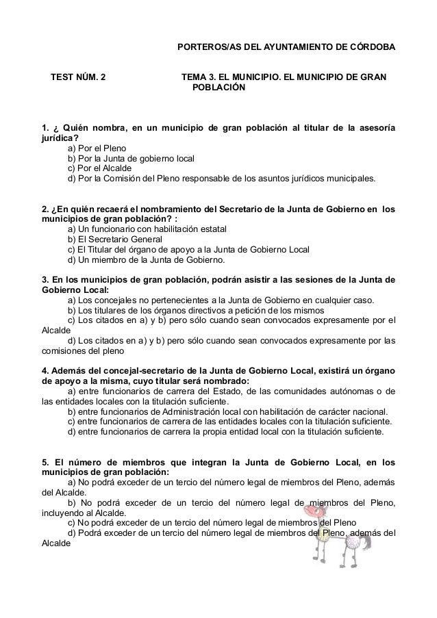 PORTEROS/AS DEL AYUNTAMIENTO DE CÓRDOBA TEST NÚM. 2  TEMA 3. EL MUNICIPIO. EL MUNICIPIO DE GRAN POBLACIÓN  1. ¿ Quién nomb...