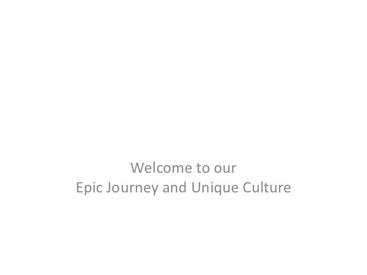Welcome to ourEpic Journey and Unique Culture