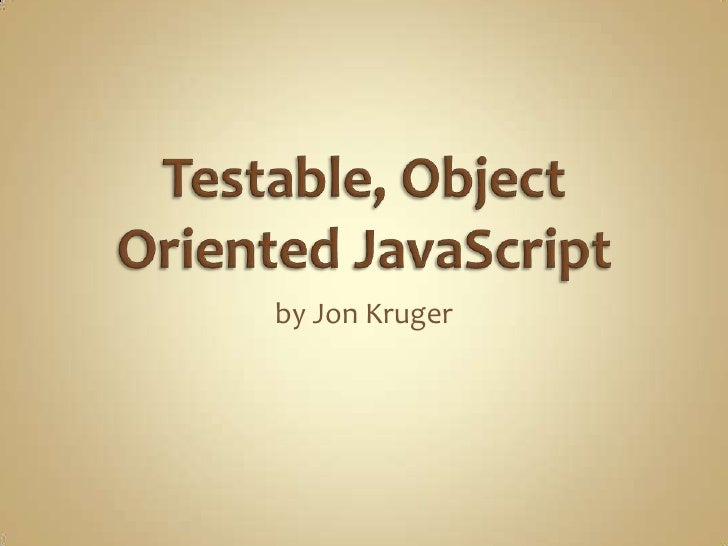 Testable, Object-Oriented JavaScript