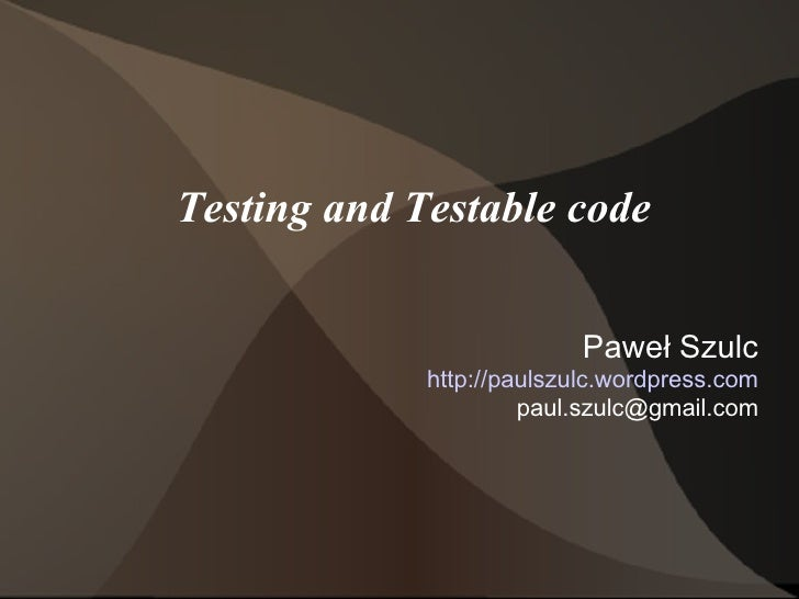 Testing and Testable Code