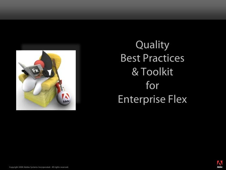 Quality Best Practices & Toolkit for Enterprise Flex