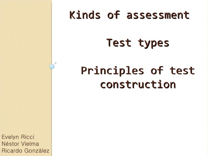Kinds of assessment                        Test types                    Principles of test                       construc...