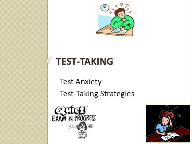 TEST-TAKING Test Anxiety Test-Taking Strategies