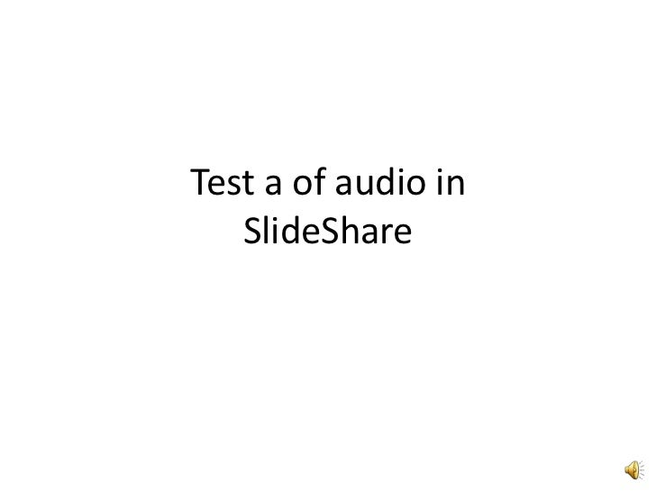 Test a of audio in Slideshare