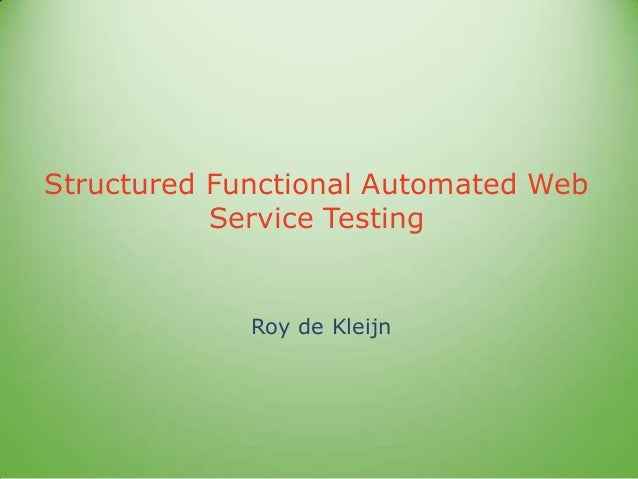 Structured Functional Automated Web Service Testing