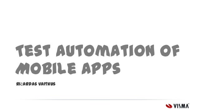 Test automation of mobile apps (Bugs'a'loud Vilnius QA Gathering)