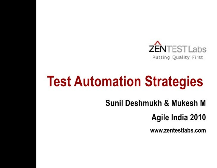 Test Automation Strategies   Sunil Deshmukh & Mukesh M Agile India 2010 www.zentestlabs.com
