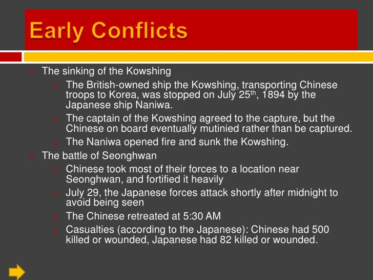 Early Conflicts<br />The sinking of the Kowshing<br />The British-owned ship the Kowshing, transporting Chinese troops to ...