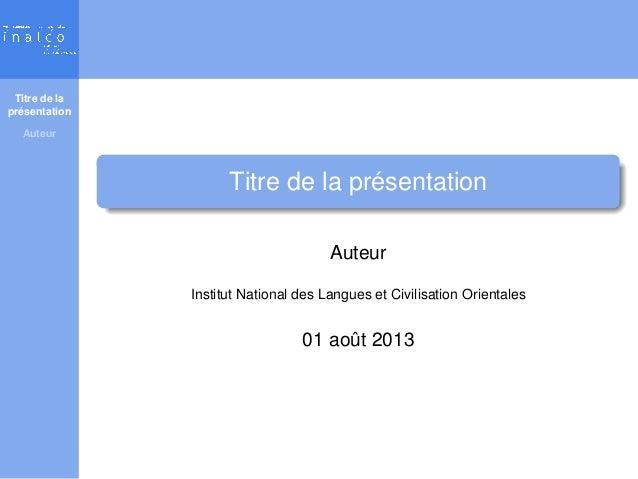 Titre de la présentation Auteur Titre de la présentation Auteur Institut National des Langues et Civilisation Orientales 0...