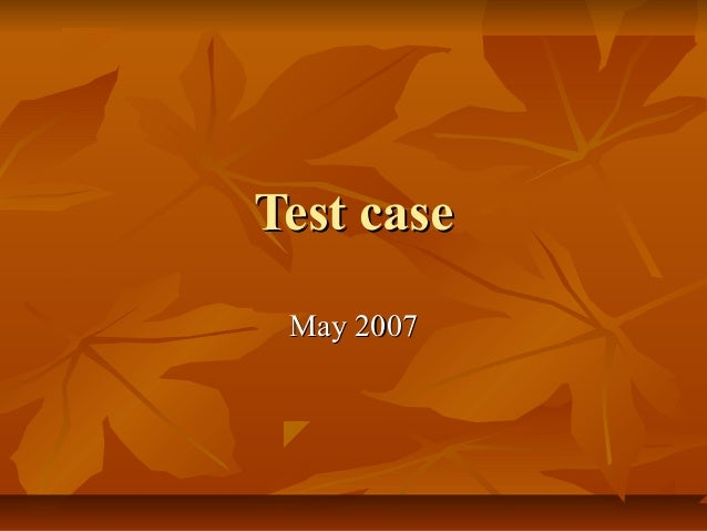 Test case May 2007