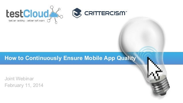 testCloud & Crittercism: How to Continuously Ensure Mobile App Quality
