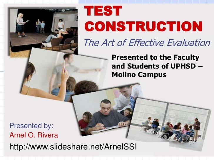 TEST                   CONSTRUCTION                   The Art of Effective Evaluation                           Presented ...