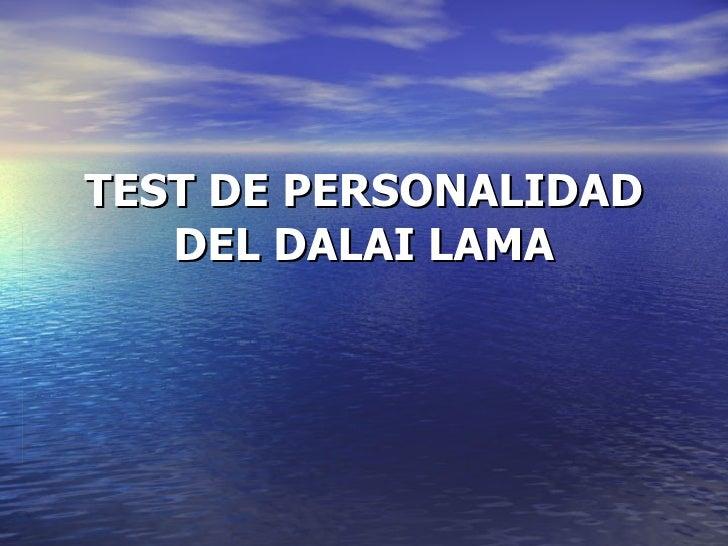 TEST DE PERSONALIDAD DEL DALAI LAMA