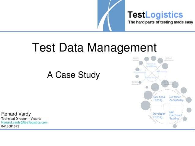 Test Data Management                             A Case Study                                            Functional   Cust...