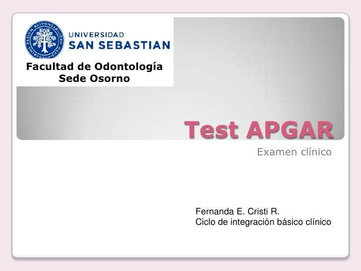 Facultad de Odontología      Sede Osorno                          Test APGAR                                         Exame...