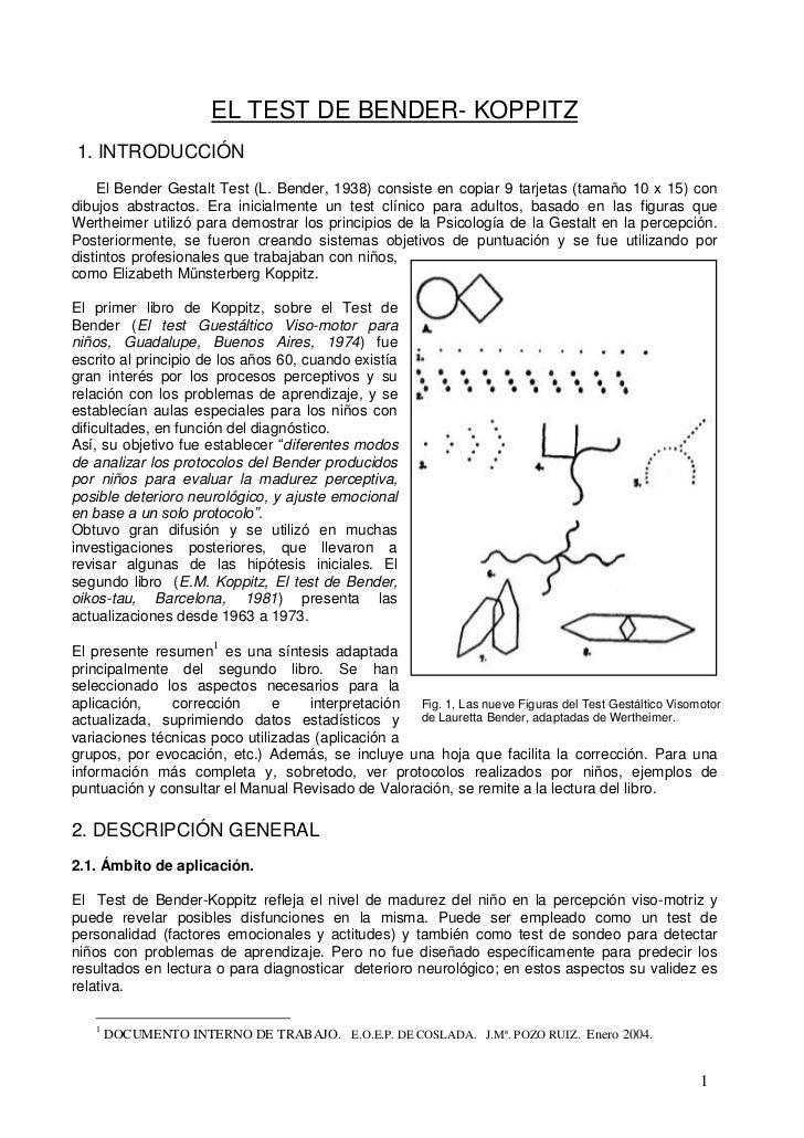 EL TEST DE BENDER- KOPPITZ <br /> 1. INTRODUCCIÓN<br />2971800765175El Bender Gestalt Test (L. Bender, 1938) consiste en c...