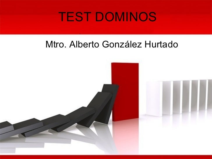 TEST DOMINOS Mtro. Alberto González Hurtado