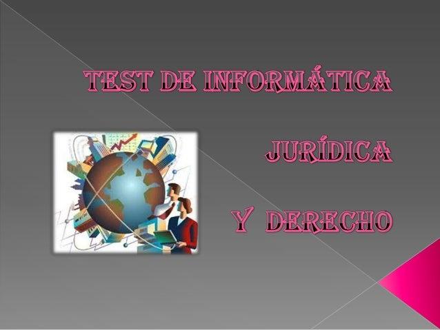 La informática jurídica es objetoregulado por el derecho, su relación da  lugar a la a la interrelación de otras   discipl...