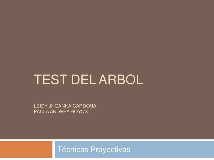 TEST DEL ARBOLLEIDY JHOANNA CARDONAPAULA ANDREA HOYOS       Técnicas Proyectivas